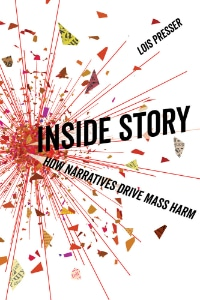 Buchcover: Lois Presser (2018) Inside Story. How narratives drive mass harm