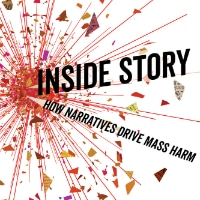 Rezension: Inside Story. How Narratives Drive Mass Harm