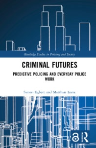 Cover: Criminal Futures: Predictive Policing and Everyday Police Work