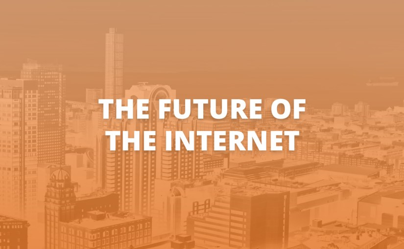 The Future Of The Internet