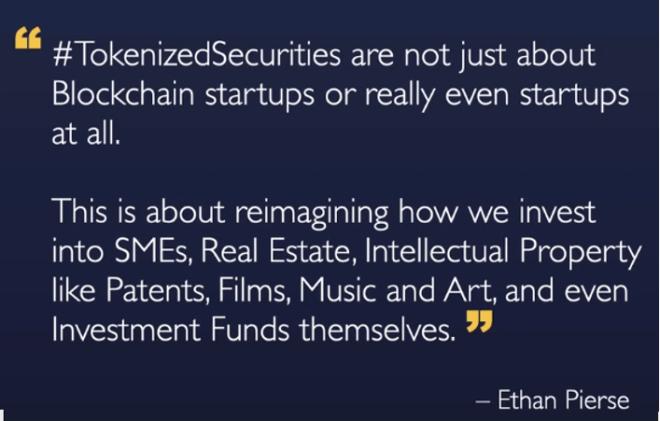 #Los Valores Tokenizados no son solo sobre startups de Blockchain, o sobre startups en absoluto. Esto es sobre re-imaginar como invertimos en pequeñas y medianas empresas, bienes raíces, propiedad intelectual como patentes, películas, música y arte e incluso fondos de inversión, dijo Ethan Pierse en el TradeON Summit 2020