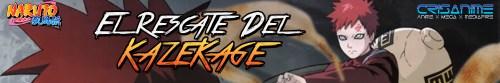 Naruto Shippuden El Rescate del Kazekage