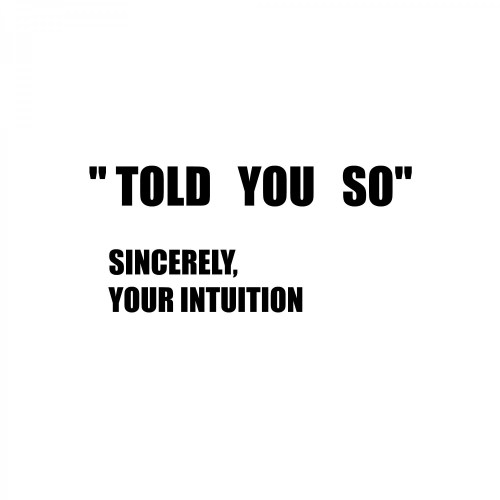 You can use your intuition to make decisions.