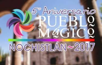 Celebración del V aniversario de Nochistlán Pueblo Mágico