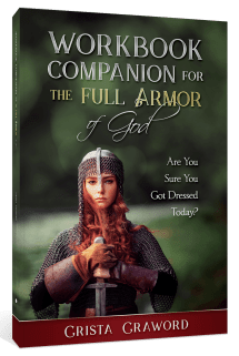 Workbook Companion for the Full Armor of God: Are You Sure You Got Dressed Today?