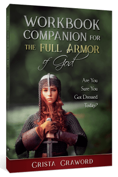 The Workbook Companion for The Full Armor of God: Are You Sure You Got Dressed Today?