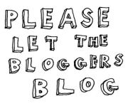 Please let the bloggers blog