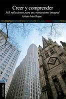 Libro recomendado: Creer y Comprender de Arturo Ivan Rojas