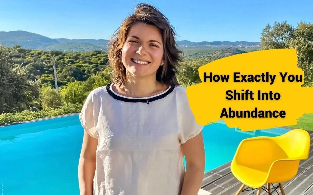 How Exactly You Shift Into Abundance
