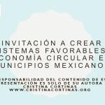 Invitación a crear ecosistemas favorables a la economía circular en municipios Mexicanos