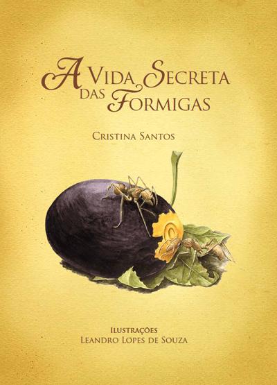 A vida secreta das formigas - Cristina Santos
