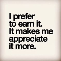 i prefer to earn it