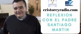 Reflexión P Santiago Martín. 28 agosto