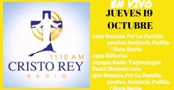 Cristo Rey Radio En Vivo Jueves 19 Octubre 11am a 3pm
