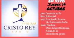 Cristo Rey Radio En Vivo Jueves 26 Octubre 7am a 11am