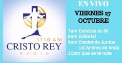 Cristo Rey Radio En Vivo Viernes 27 Octubre 7am a 11am