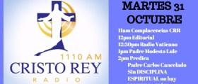 Cristo Rey Radio En Vivo Martes 31  Octubre 11am a 3pm