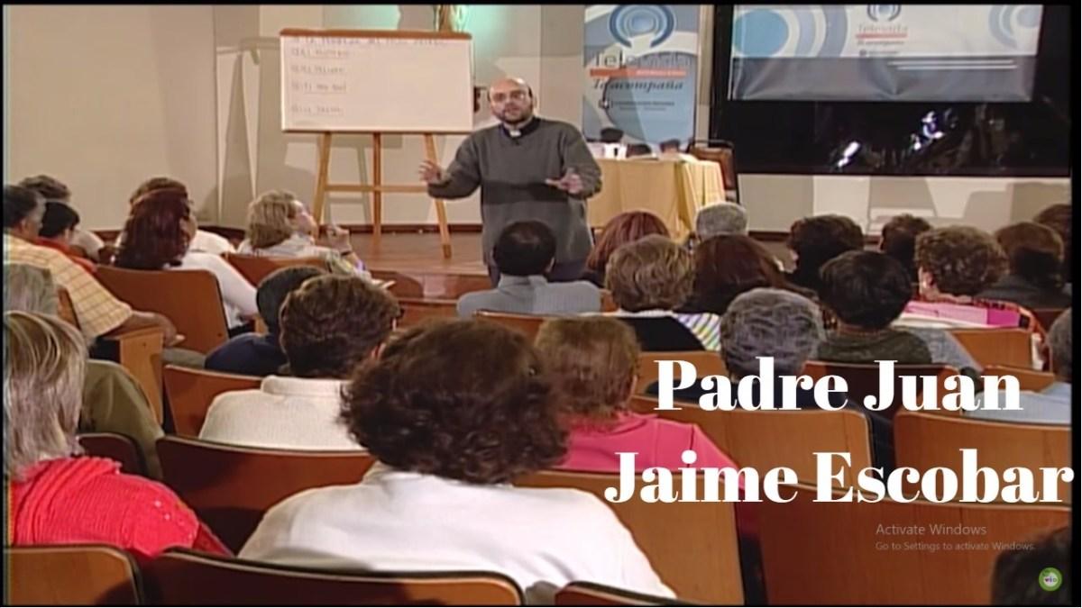 Predica Padre Juan Jaime Escobar - Como ayudar a nuestros hijos a construir su autoestima