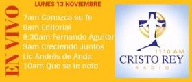 Cristo Rey Radio En Vivo Lunes 13 Noviembre 7am a 11am