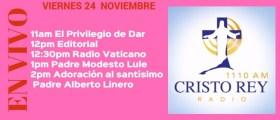 Cristo Rey Radio En Vivo Viernes 24 Noviembre 11am a 3pm