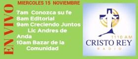 Cristo Rey Radio En Vivo Miercoles 15 Noviembre 7am a 11am