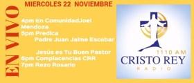Cristo Rey Radio En Vivo Miércoles 22 Noviembre 4pm a 7pm