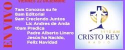Cristo Rey Radio En Vivo Viernes 22 Diciembre 7am a 11am