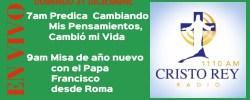 Cristo Rey Radio En Vivo Domingo 31 Diciembre 7am a 11am