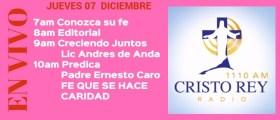 Cristo Rey Radio En Vivo Jueves 07 Diciembre 7am a 11am
