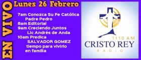 Cristo Rey Radio En Vivo  Lun 26 febrero 7am a 11am