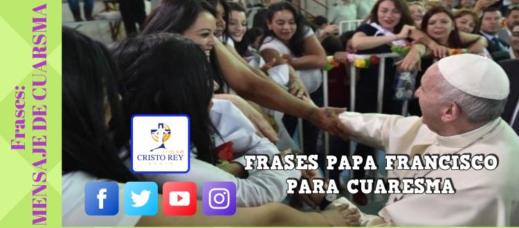 Frases: Papa Francisco mensaje de cuaresma