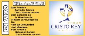 Cristo Rey Radio En Vivo miércoles 21 Abril 2PM A 6PM
