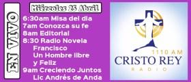Cristo Rey Radio En Vivo Miércoles 25 Abril 6:30am a 10am