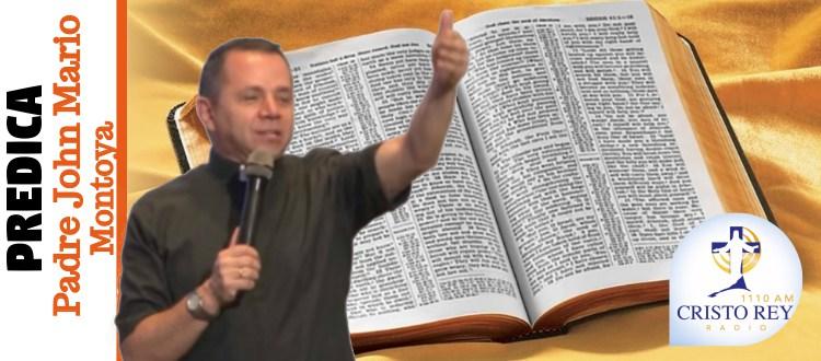 Predica Padre Jhon Mario Montoya,  -   La Fuerza de la Alabanza