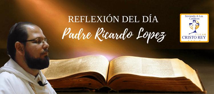 Padre Ricardo López Díaz  -  Se valen los apodos, pero no olvidemos el nombre