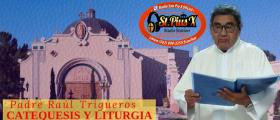 CATEQUESIS Y LITURGIA – Padre Raúl Trigueros   jueves  19 Sept 2019