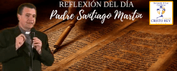 P. Santiago Martín –  HOMILIA (07.11.2018)