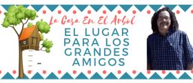LA CASA EN EL ARBOL  Sabado 14 Sept 2019