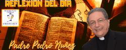 Padre Pedro Nuñez – Dios existe