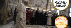 """El Papa: """"Jesús, una Palabra que actúa en la historia y la transforma desde dentro"""""""