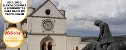 Asís, 2020: El Papa convoca a economistas para hacer un pacto común