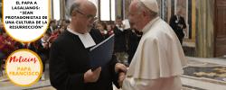 """El Papa a Lasalianos: """"Sean protagonistas de una cultura de la resurrección"""""""