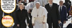 """Catequesis del Papa: """"En las pruebas no estamos solos, Dios vela con nosotros"""""""