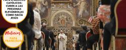 Papa a médicos católicos: curen a las personas elevándolas como hacía Jesús