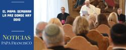 El Papa: sembrar la paz donde hay odio