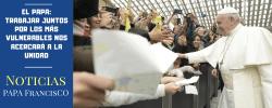 El Papa: trabajar juntos por los más vulnerables nos acercará a la unidad