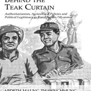 Behind The Teak Curtain (Studies in Anthropology, Economy and Society)