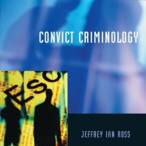 Convict Criminology (Contemporary Issues in Crime and Justice Series)
