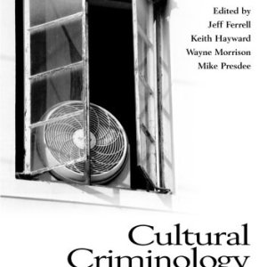 Cultural Criminology Unleashed (Criminology S)
