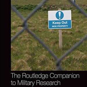 The Routledge Companion to Military Research Methods (Routledge Handbooks)